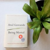 """""""Being Mortal"""""""